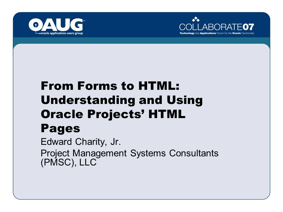 from forms to html understanding and using oracle projects html rh slideplayer com