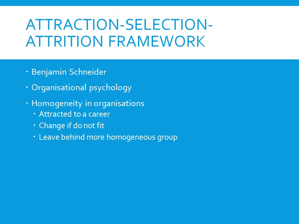 attraction selection attrition framework