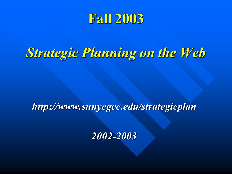 Fall 2003 Strategic Planning on the Web