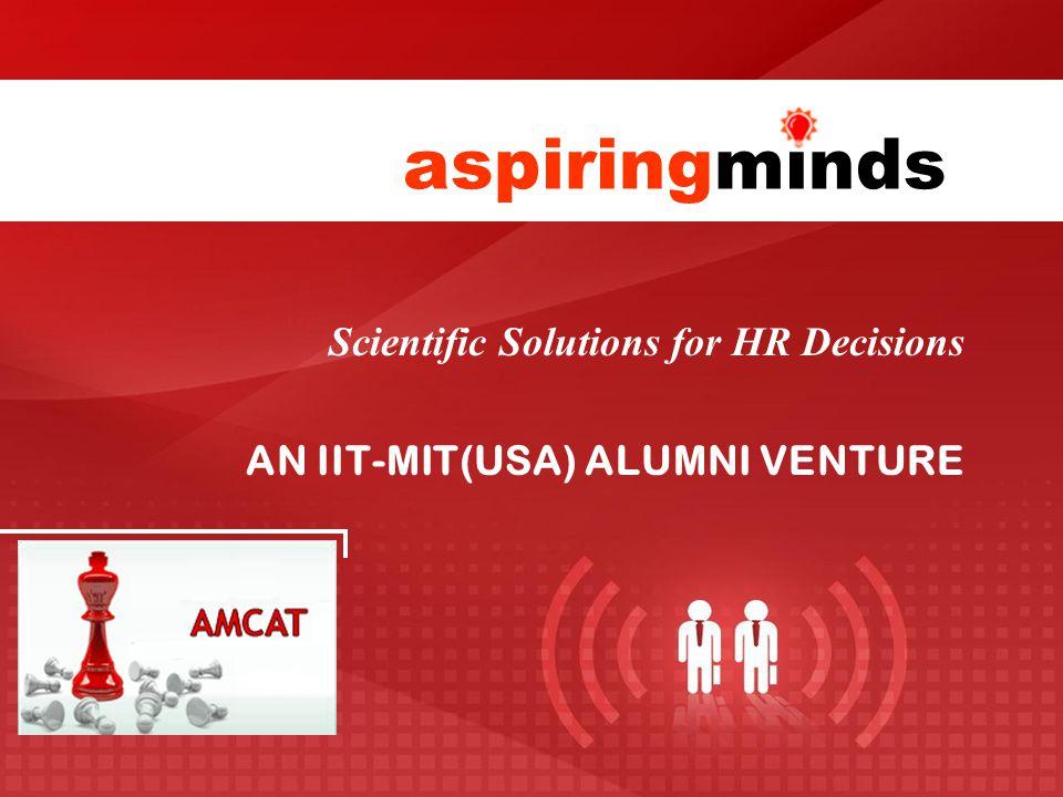 Scientific Solutions for HR Decisions AN IIT-MIT(USA) ALUMNI VENTURE