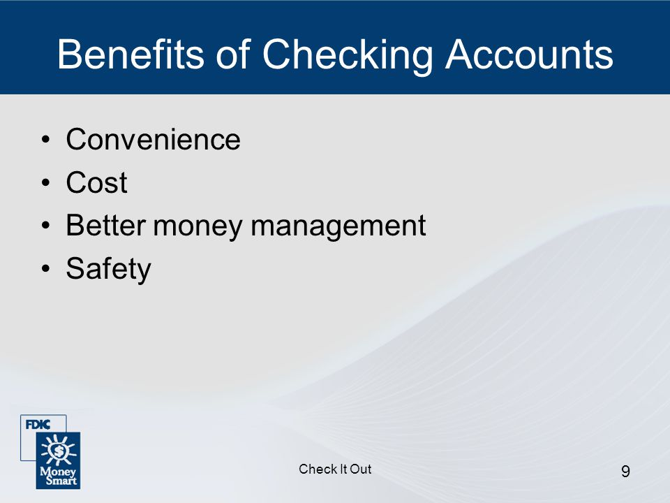 Check It Out 9 Benefits of Checking Accounts Convenience Cost Better money management Safety
