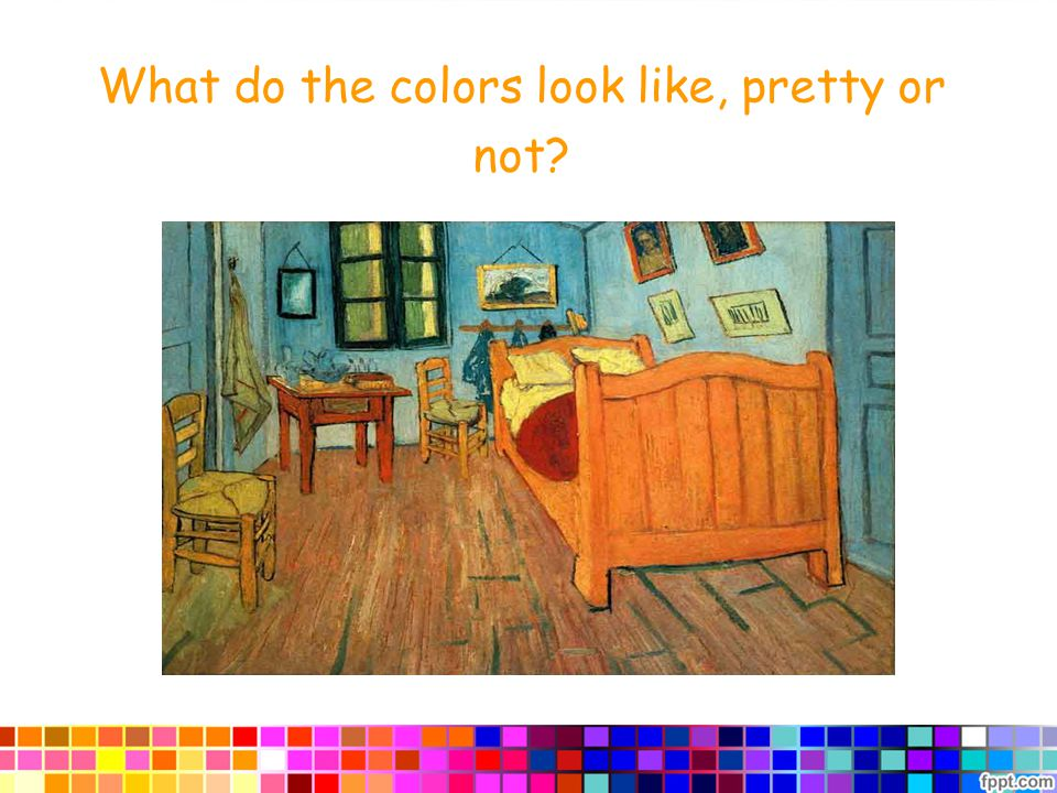 What do the colors look like, pretty or not