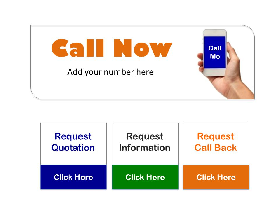 Call Now Add your number here Call Me Request Quotation Click Here Request Information Click Here Request Call Back Click Here