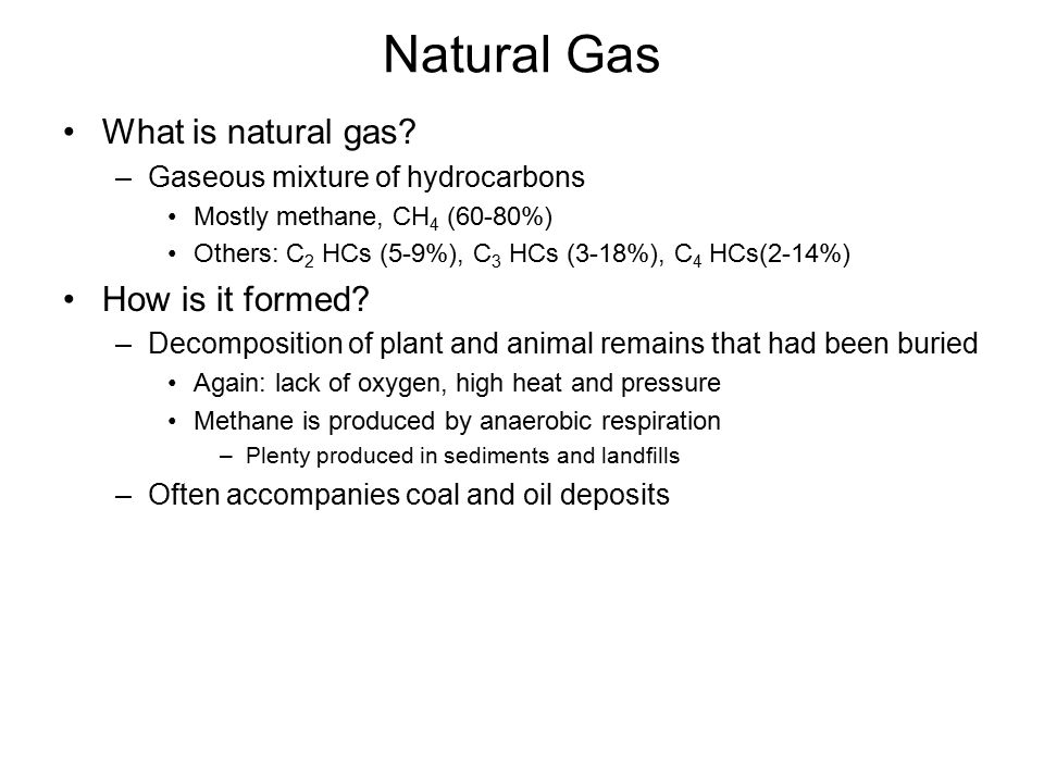 Natural Gas What is natural gas.