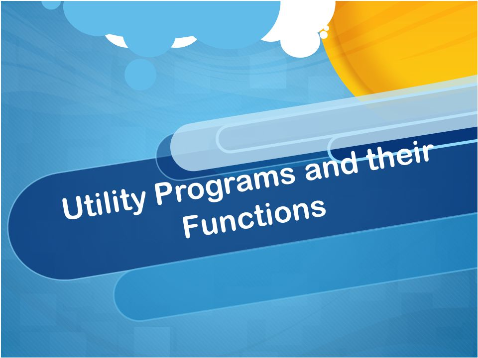 Utility Programs and their Functions