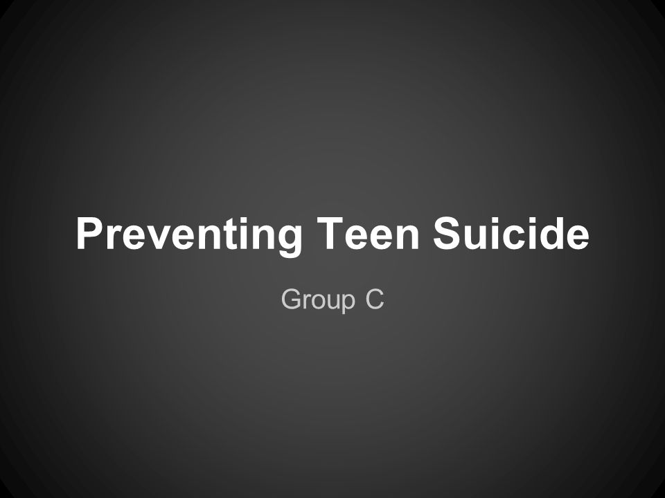 Group C Preventing Teen Suicide