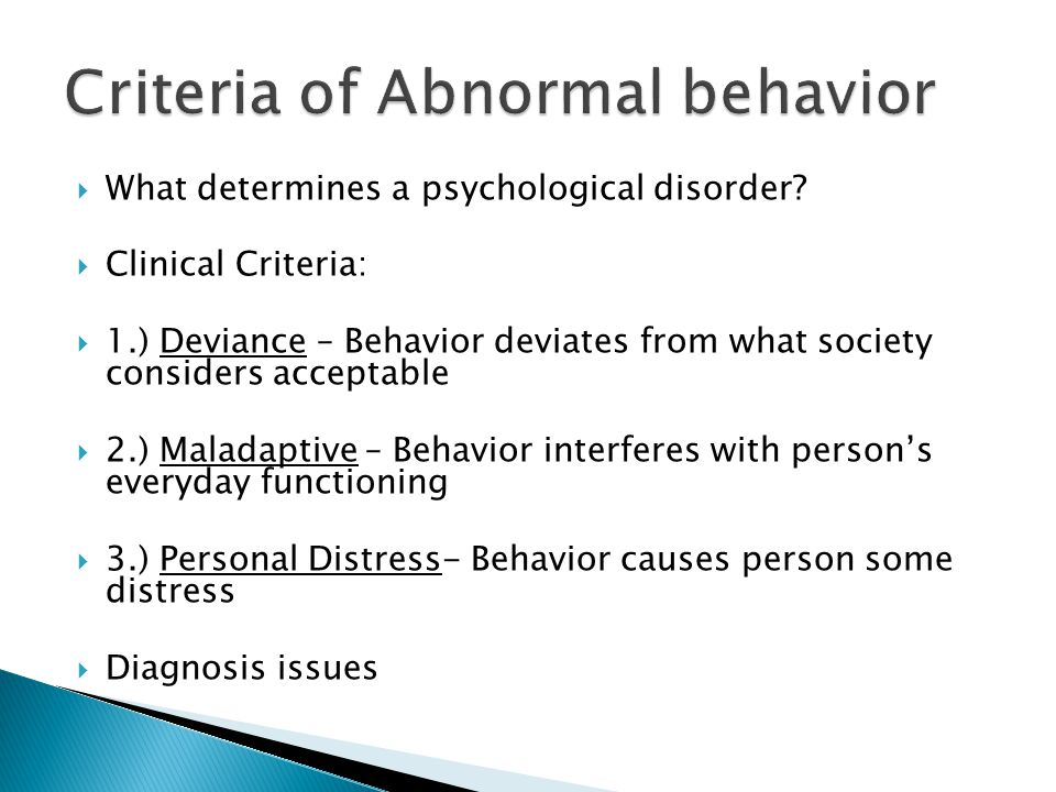  What determines a psychological disorder.