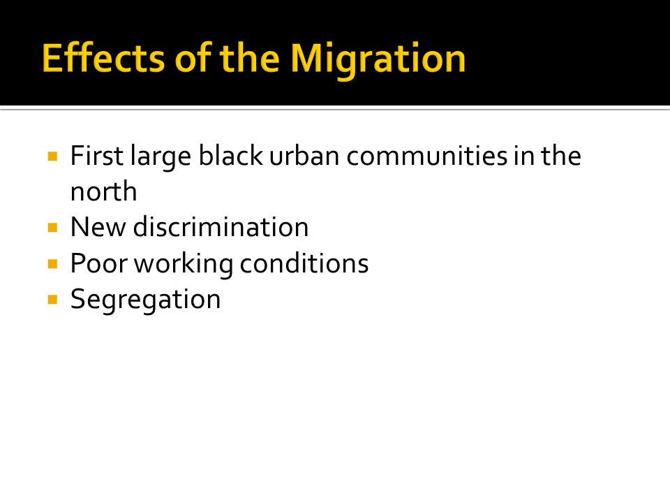  First large black urban communities in the north  New discrimination  Poor working conditions  Segregation