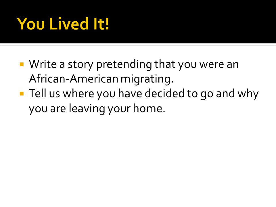  Write a story pretending that you were an African-American migrating.