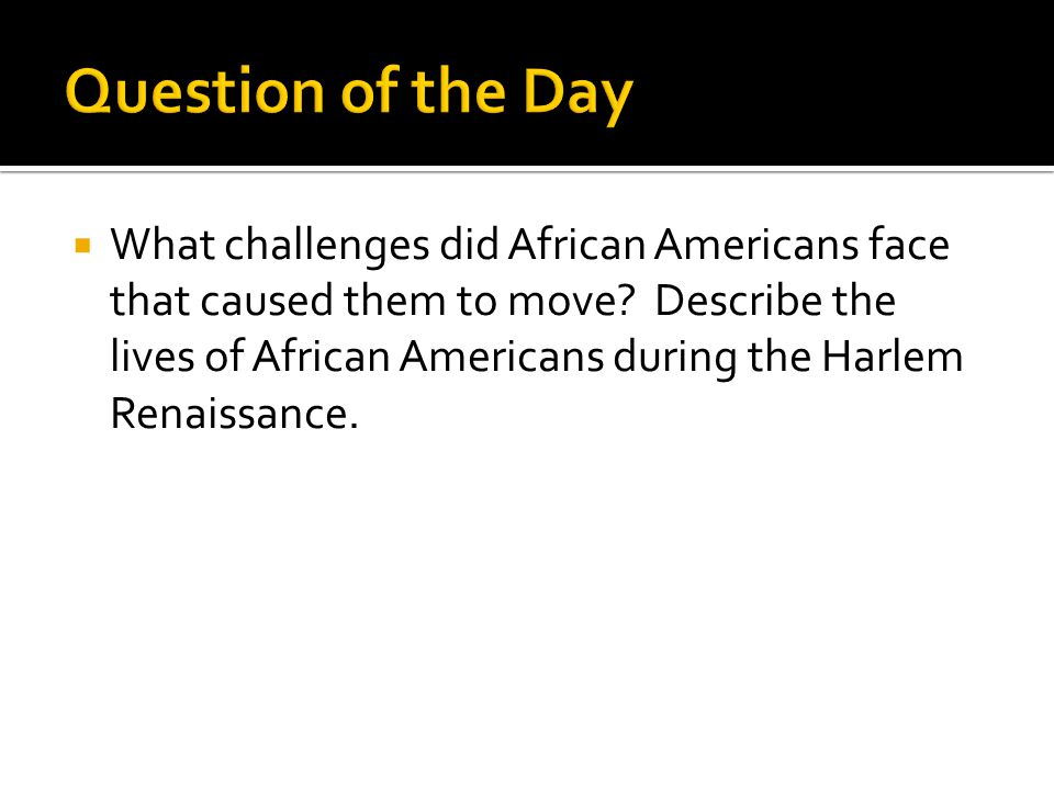  What challenges did African Americans face that caused them to move.