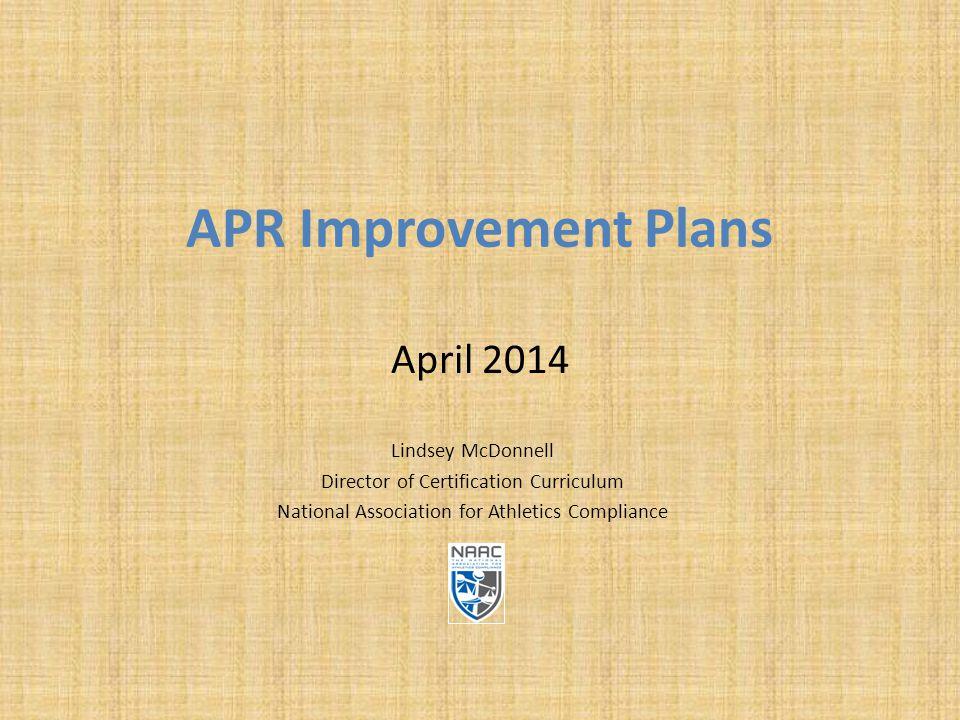 Apr Improvement Plans April 2014 Lindsey Mcdonnell Director Of