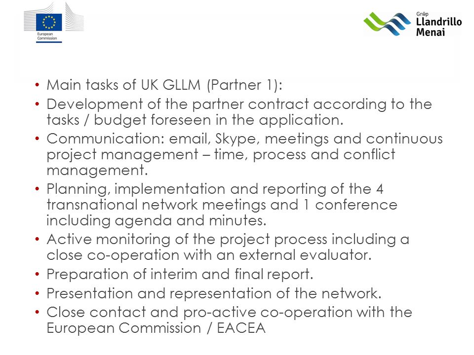 Main tasks of UK GLLM (Partner 1): Development of the partner contract according to the tasks / budget foreseen in the application.