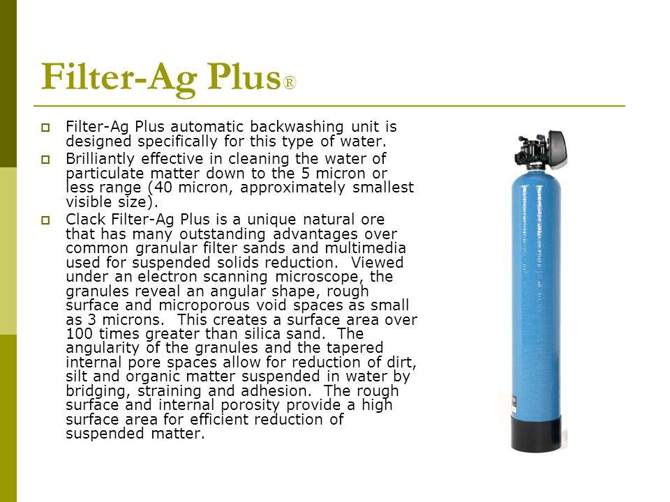FILTER-AG PLUS ® Automatic backwashing unit to dramatically reduce