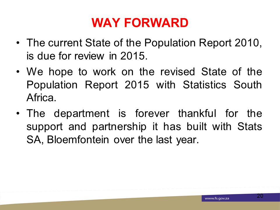 WAY FORWARD The current State of the Population Report 2010, is due for review in 2015.