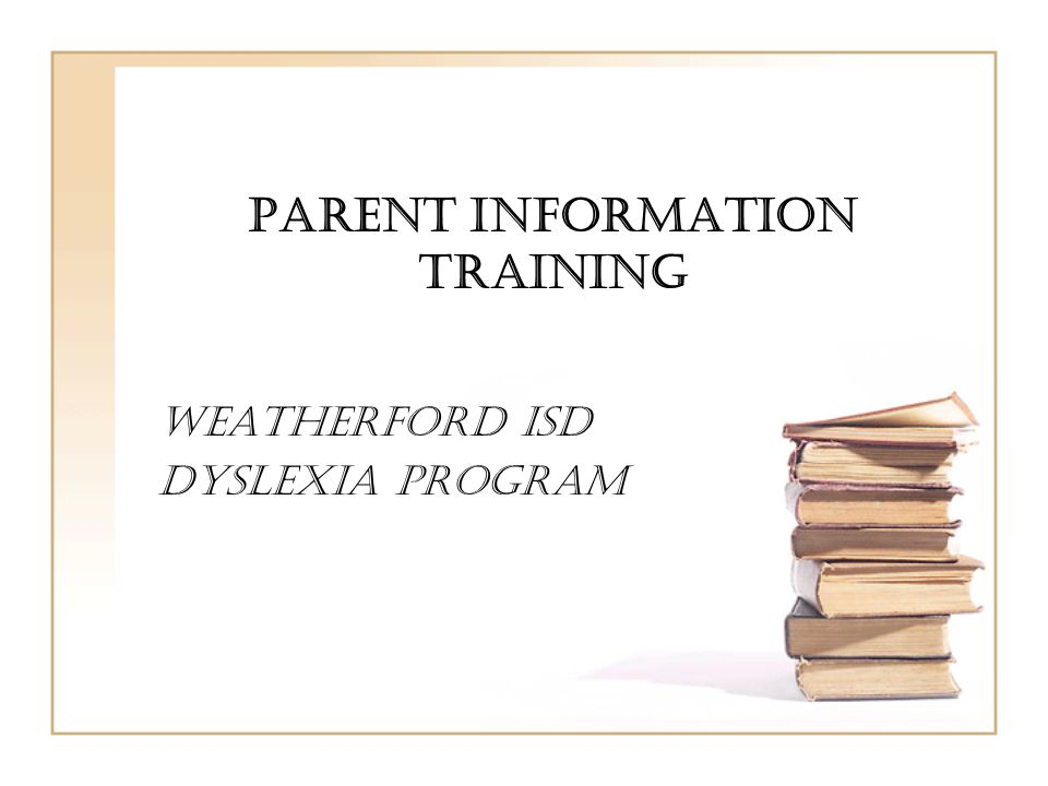 Parent Information Training Weatherford ISD Dyslexia Program