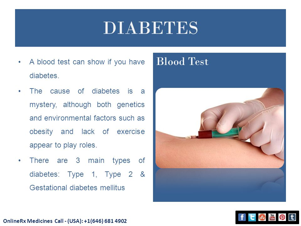 DIABETES A blood test can show if you have diabetes.