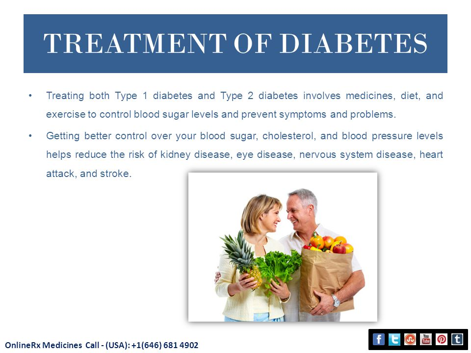 TREATMENT OF DIABETES Treating both Type 1 diabetes and Type 2 diabetes involves medicines, diet, and exercise to control blood sugar levels and prevent symptoms and problems.