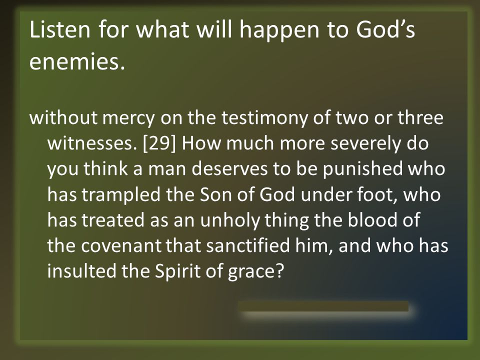 Listen for what will happen to God's enemies.
