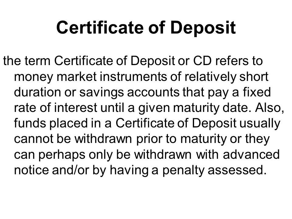 Certificate Of Deposit The Term Certificate Of Deposit Or Cd Refers