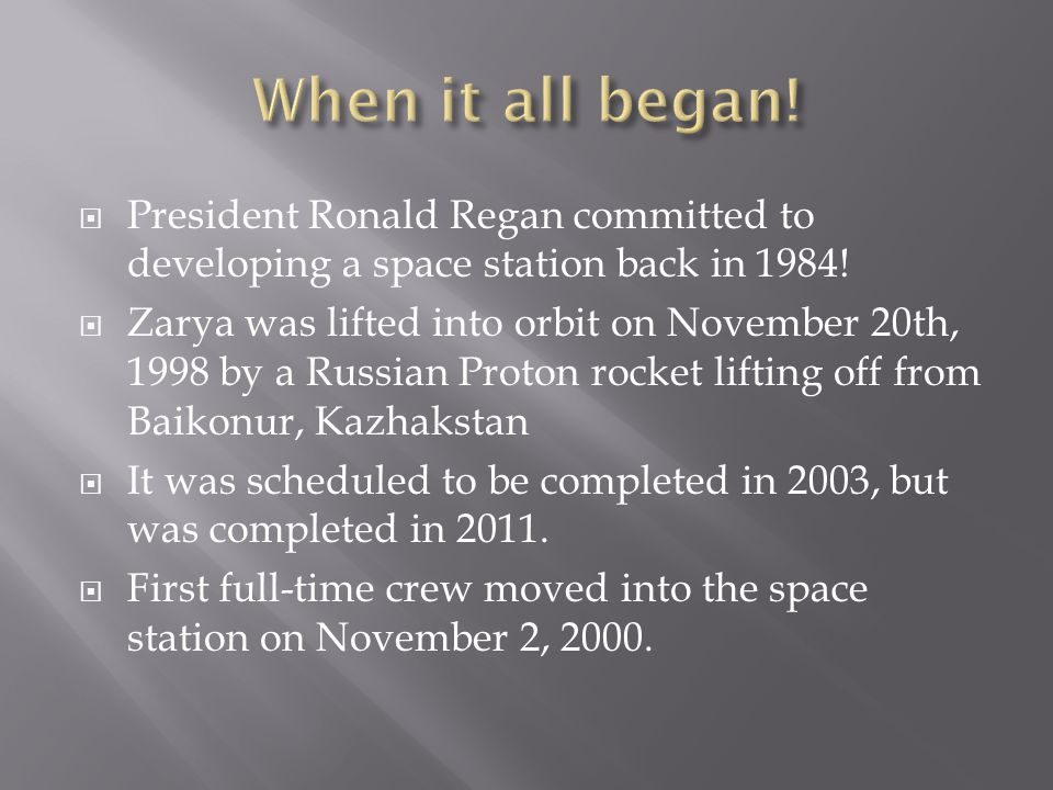  President Ronald Regan committed to developing a space station back in 1984.