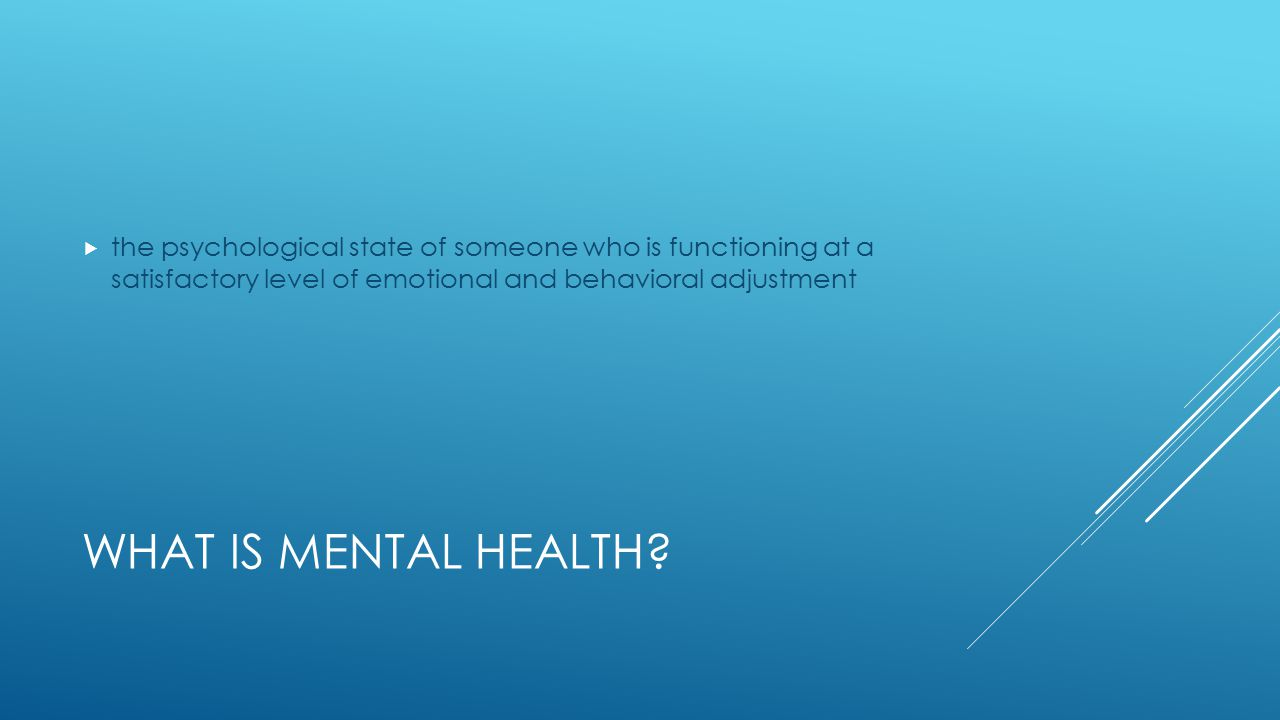 WHAT IS MENTAL HEALTH.