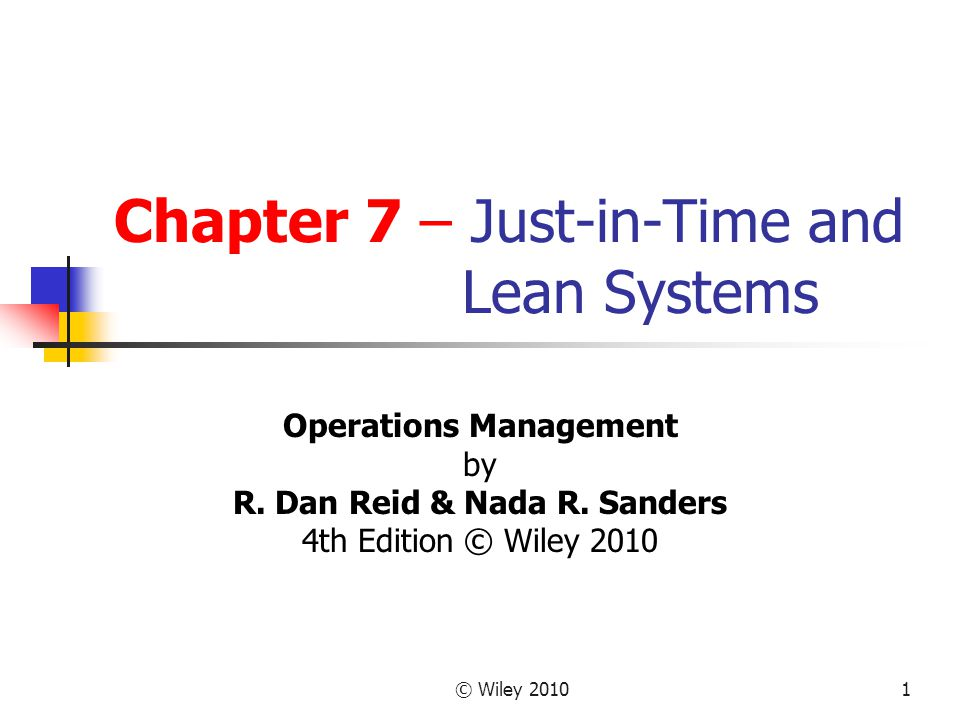 © Wiley Chapter 7 – Just-in-Time and Lean Systems Operations Management by R.