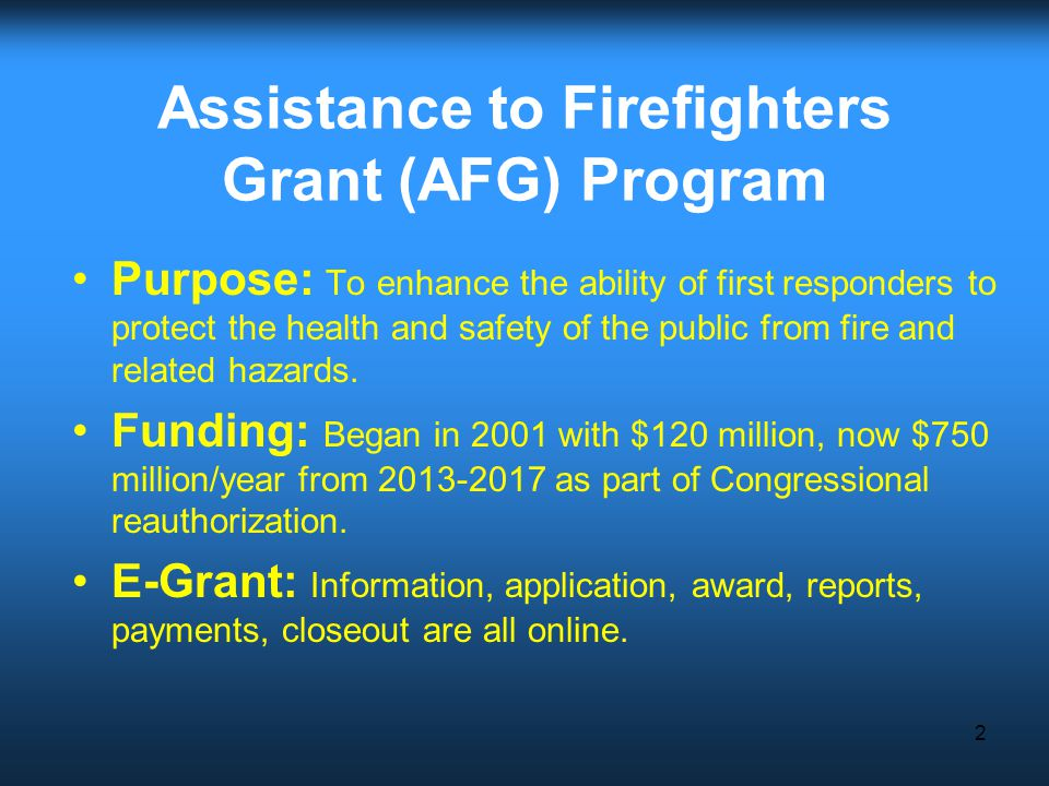 Assistance to Firefighters Grant (AFG) Program 1 This is an AFG