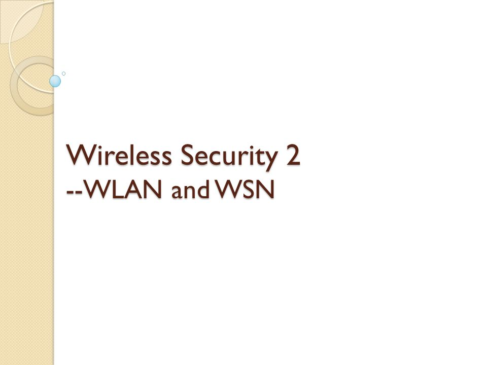 Wireless Security 2 --WLAN and WSN