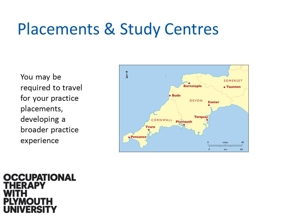 Placements & Study Centres You may be required to travel for your practice placements, developing a broader practice experience