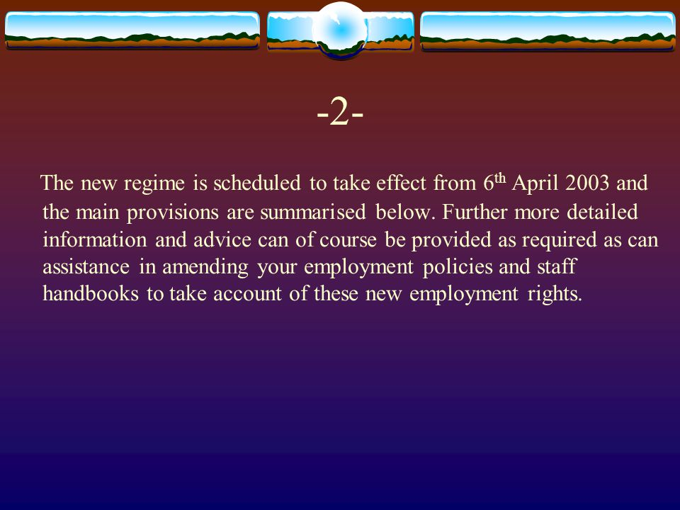 -2- The new regime is scheduled to take effect from 6 th April 2003 and the main provisions are summarised below.