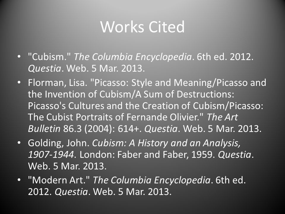 Works Cited Cubism. The Columbia Encyclopedia. 6th ed.