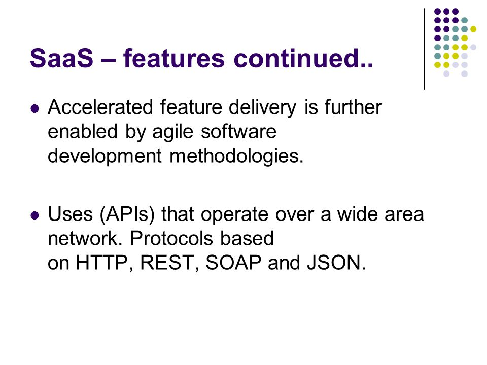 SaaS – features continued..