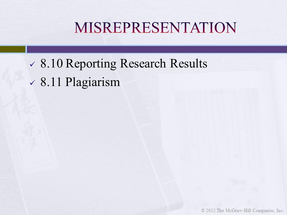 8.10 Reporting Research Results 8.11 Plagiarism © 2012 The McGraw-Hill Companies, Inc.