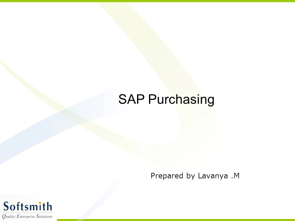 SAP Purchasing Prepared by Lavanya.M