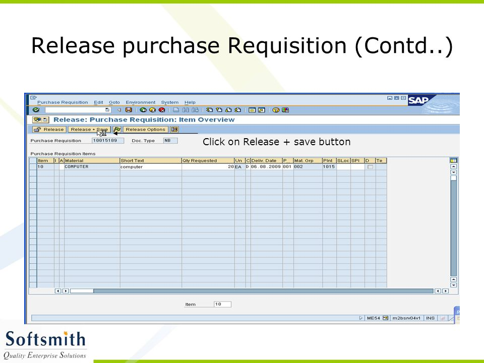 Release purchase Requisition (Contd..) Click on Release + save button