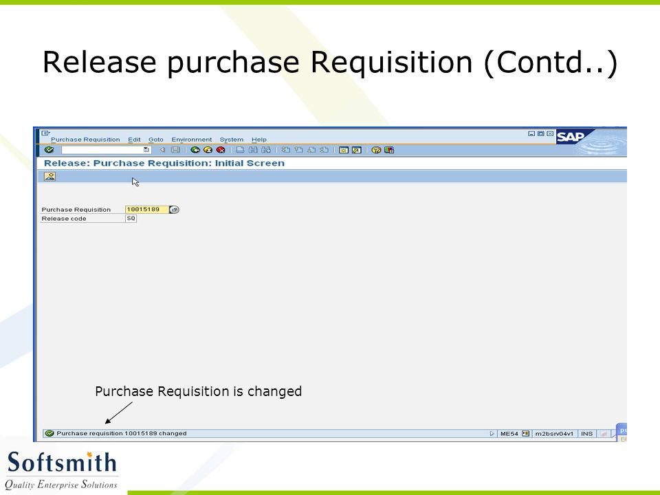 Purchase Requisition is changed Release purchase Requisition (Contd..)