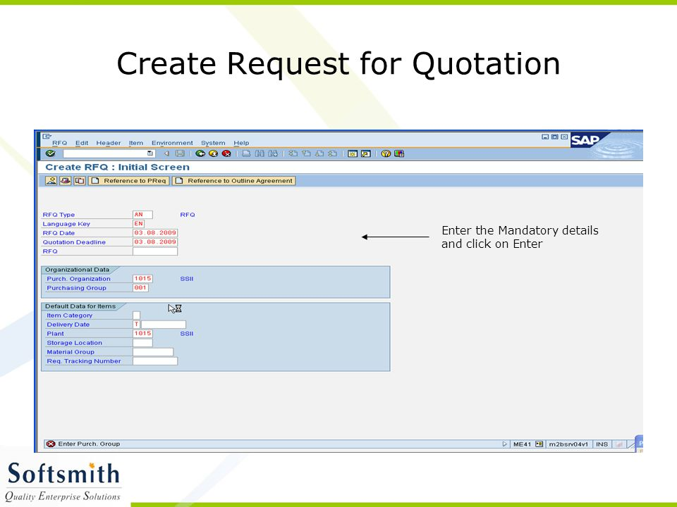 Create Request for Quotation Enter the Mandatory details and click on Enter