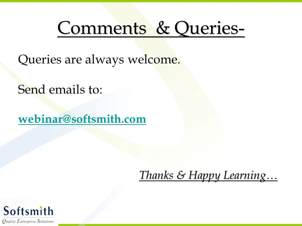 Comments & Queries- Queries are always welcome.