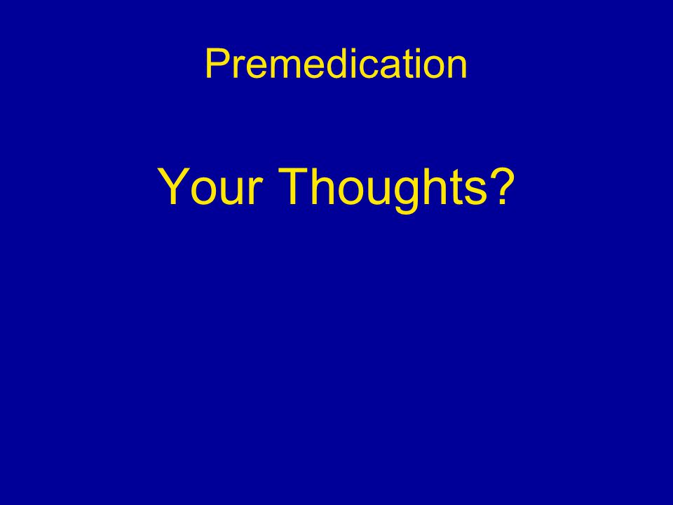 Premedication Your Thoughts