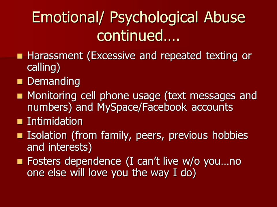 Emotional/ Psychological Abuse continued….