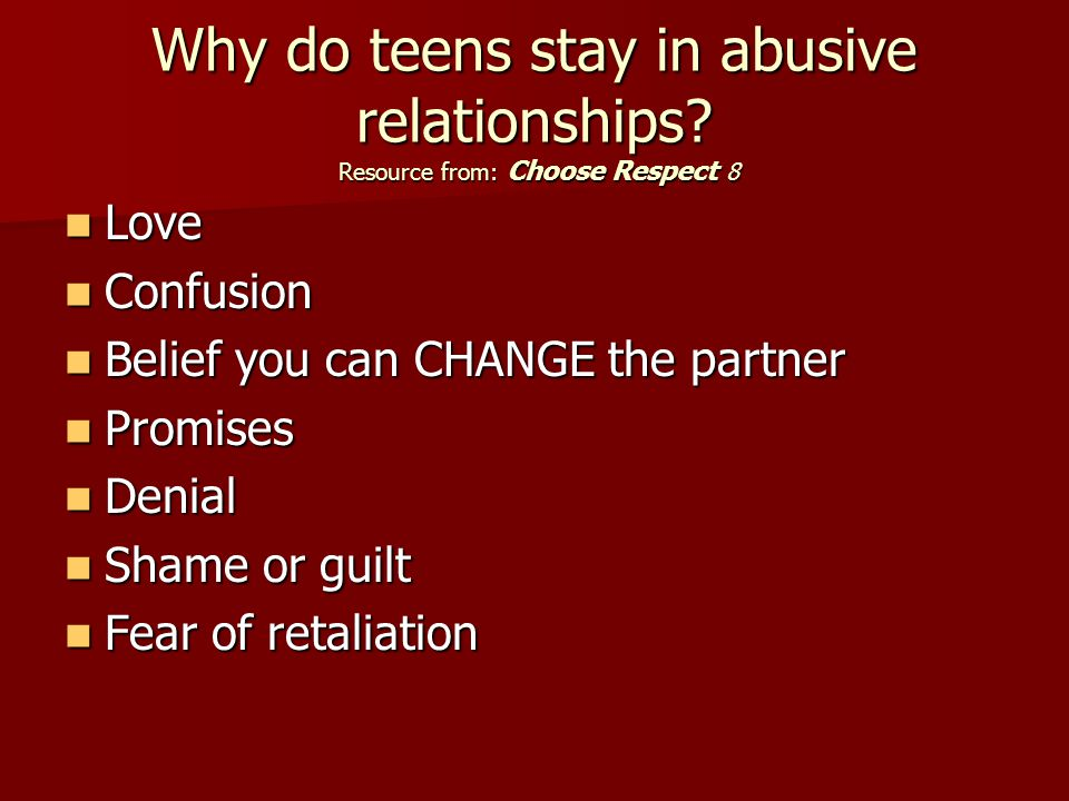 Why do teens stay in abusive relationships.