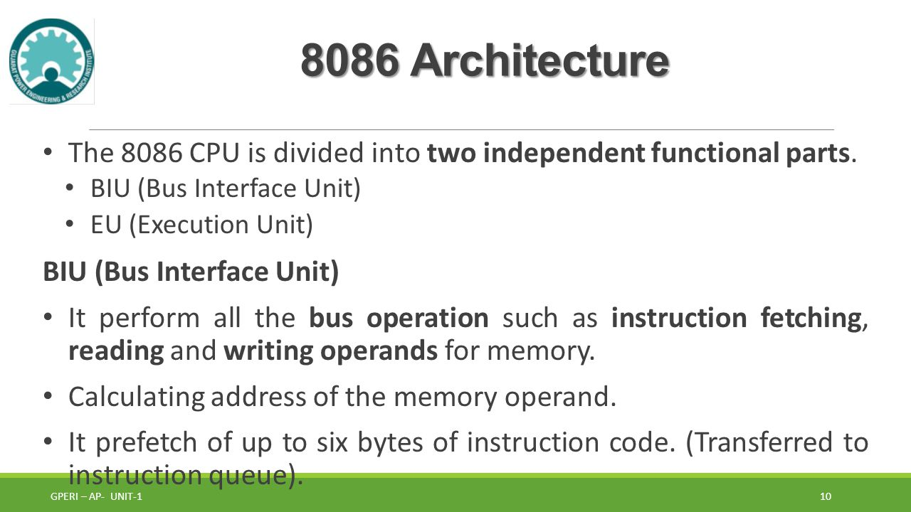 8086 Architecture The 8086 CPU is divided into two independent functional parts.