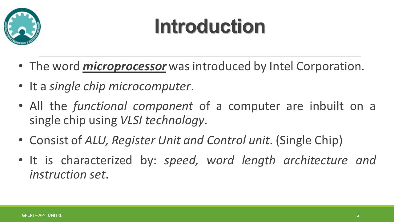 Introduction The word microprocessor was introduced by Intel Corporation.