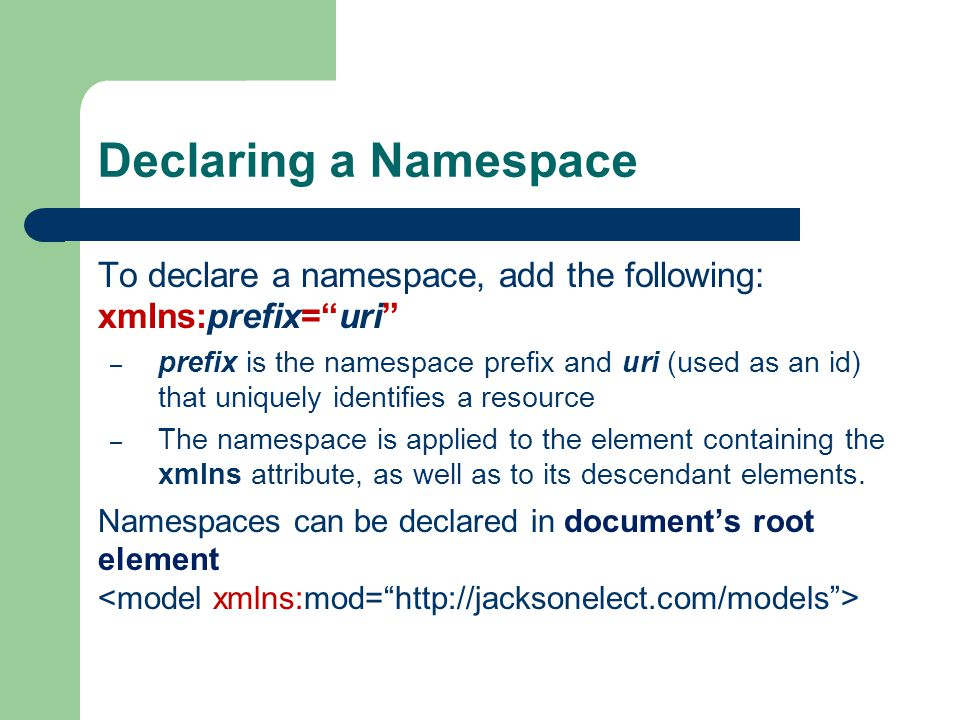 Declaring A Namespace To Declare Add The Following Xmlns Prefix