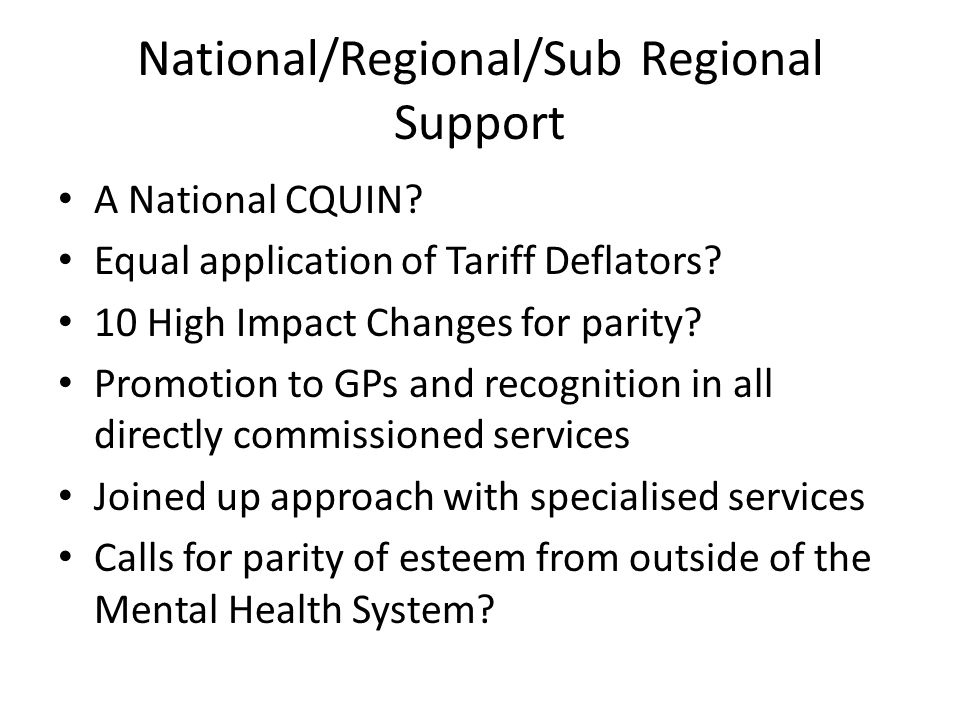 National/Regional/Sub Regional Support A National CQUIN.