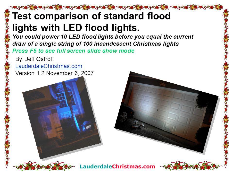 Test Comparison Of Standard Flood Lights With Led Flood Lights You