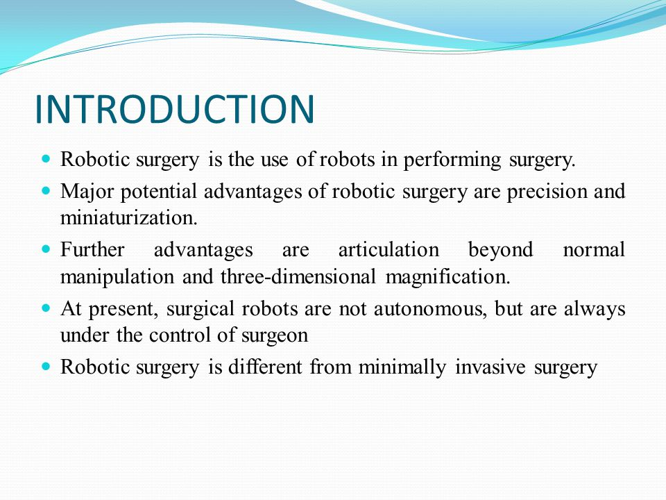Contents introduction history types of robotic system working of.