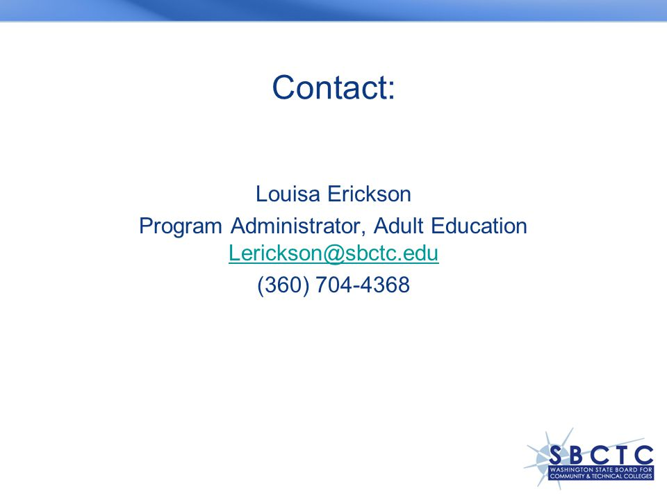 Contact: Louisa Erickson Program Administrator, Adult Education  (360)