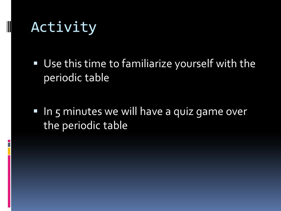 Applied design objectives for this lesson study the origins of 23 activity use this time to familiarize yourself with the periodic table in 5 minutes we will have a quiz game over the periodic table urtaz Gallery