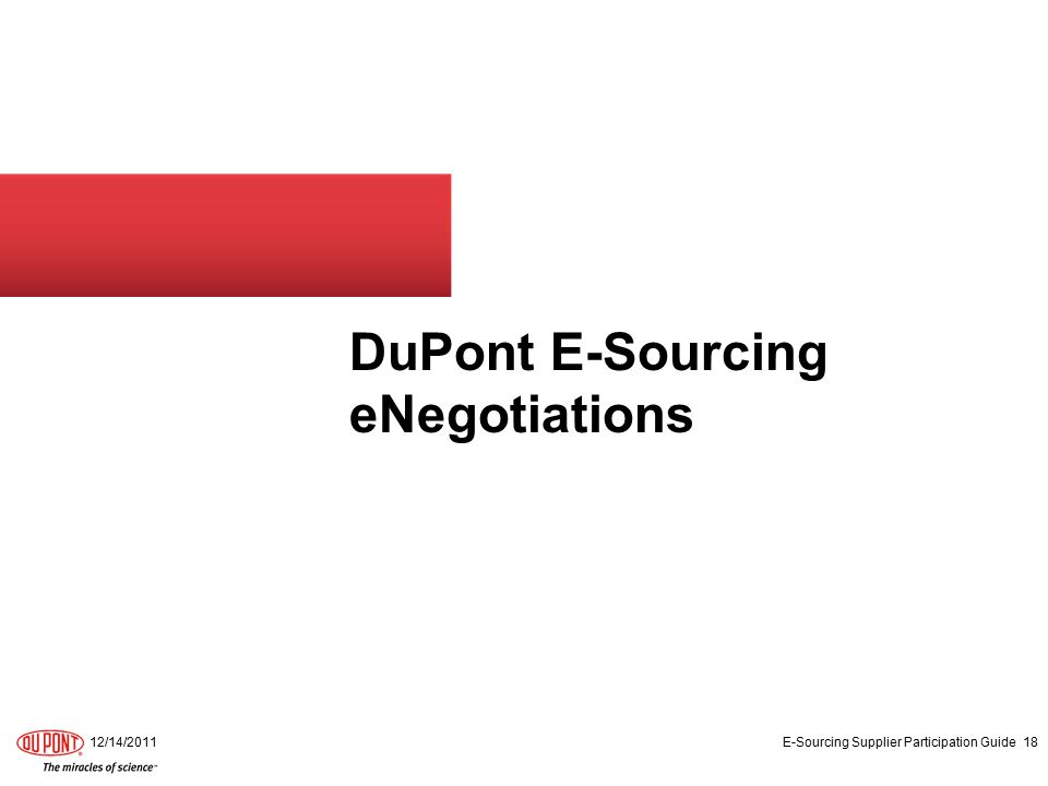 DuPont E-Sourcing eNegotiations 12/14/2011 E-Sourcing Supplier Participation Guide 18